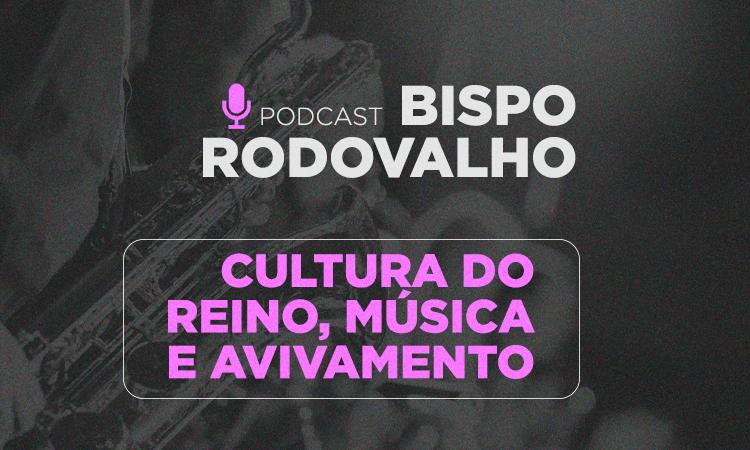 Cultura do Reino, música e avivamento