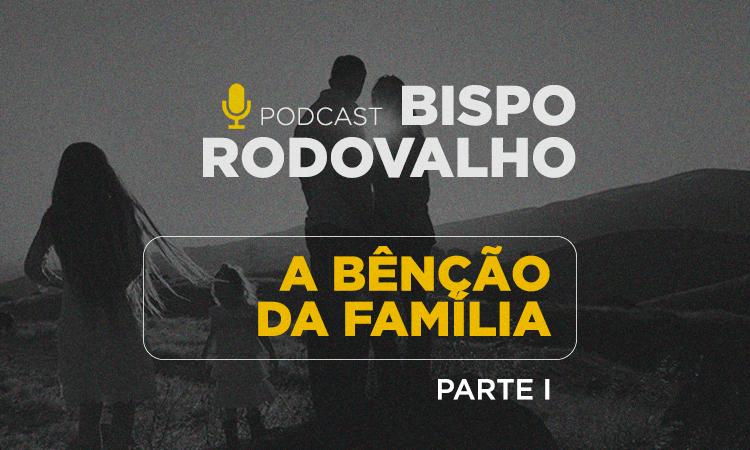 A benção da família – Parte 1
