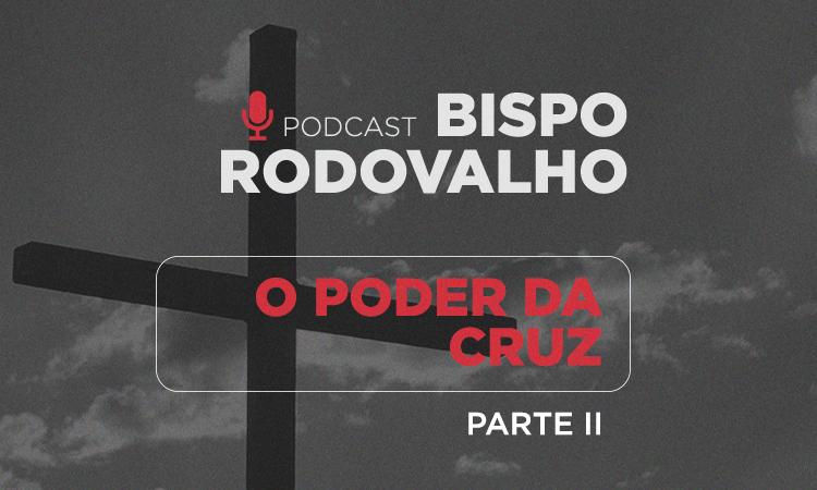 O poder da Cruz – Parte 2