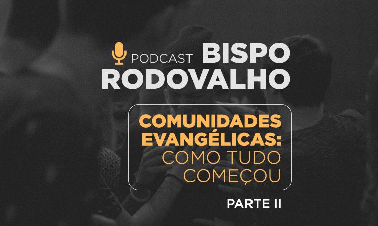 Vamos falar sobre como iniciaram as comunidades evangélicas?