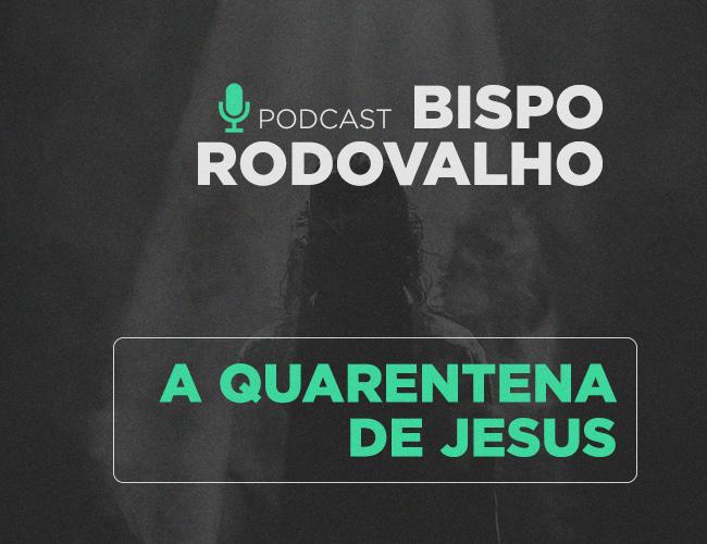 A Quarentena de Jesus