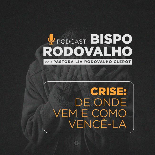 Crise: De onde vem e como vencê-la ft. Lia Clerot