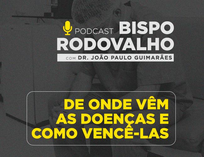 De onde vem as doenças e como vencê-las Ft. Dr João Paulo