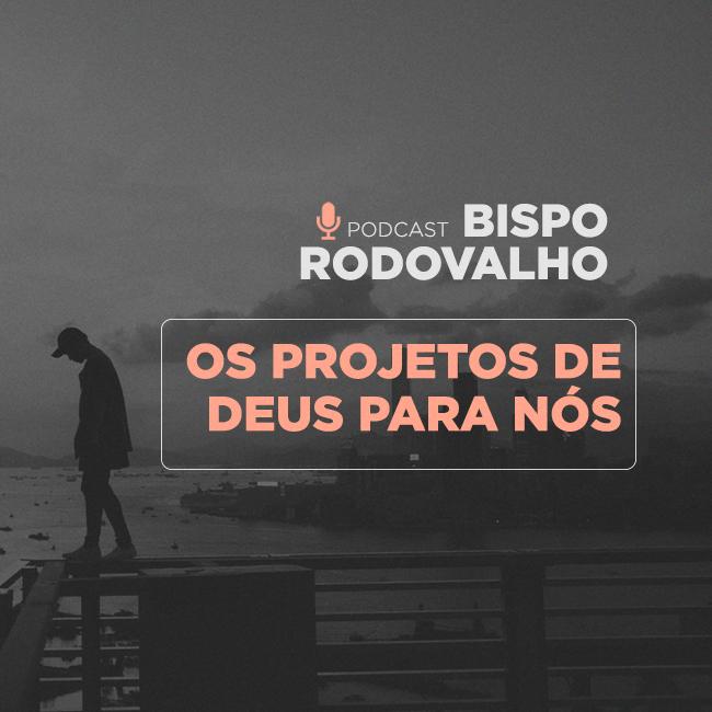 Os projetos de Deus para nós!