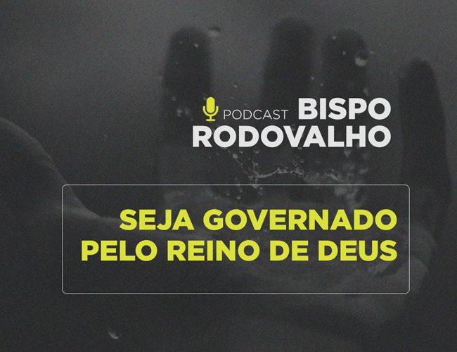 Seja governado pelo Reino de Deus!